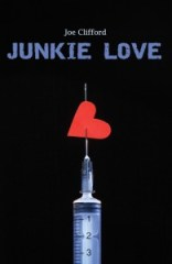 cover image of Junkie Love, by Joe Clifford