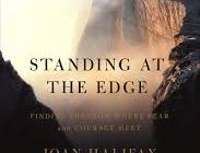 ROSHI JOAN HALIFAX Standing At the Edge: Finding Freedom where Fear and Courage Meet