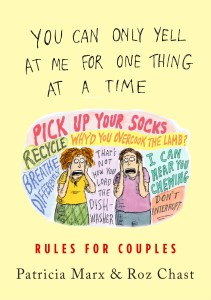 front cover for You Can Only Yell at Me for One Thing at a Time by Roz Chast and Patricia Marx