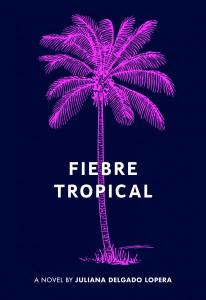 front cover of Fiebre Tropical