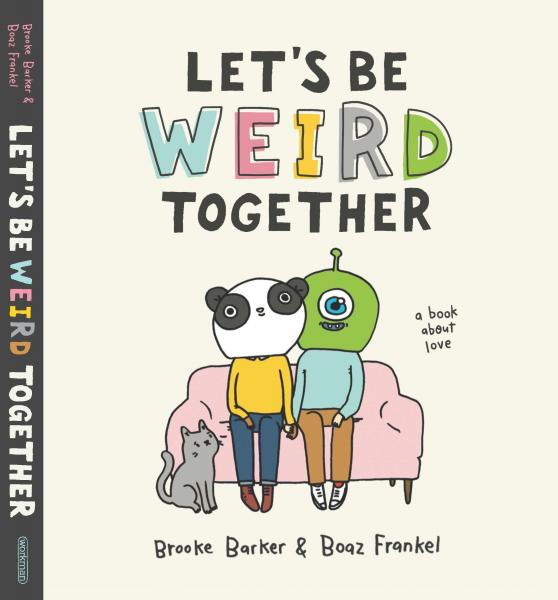 front cover of Let's Be Weird Together