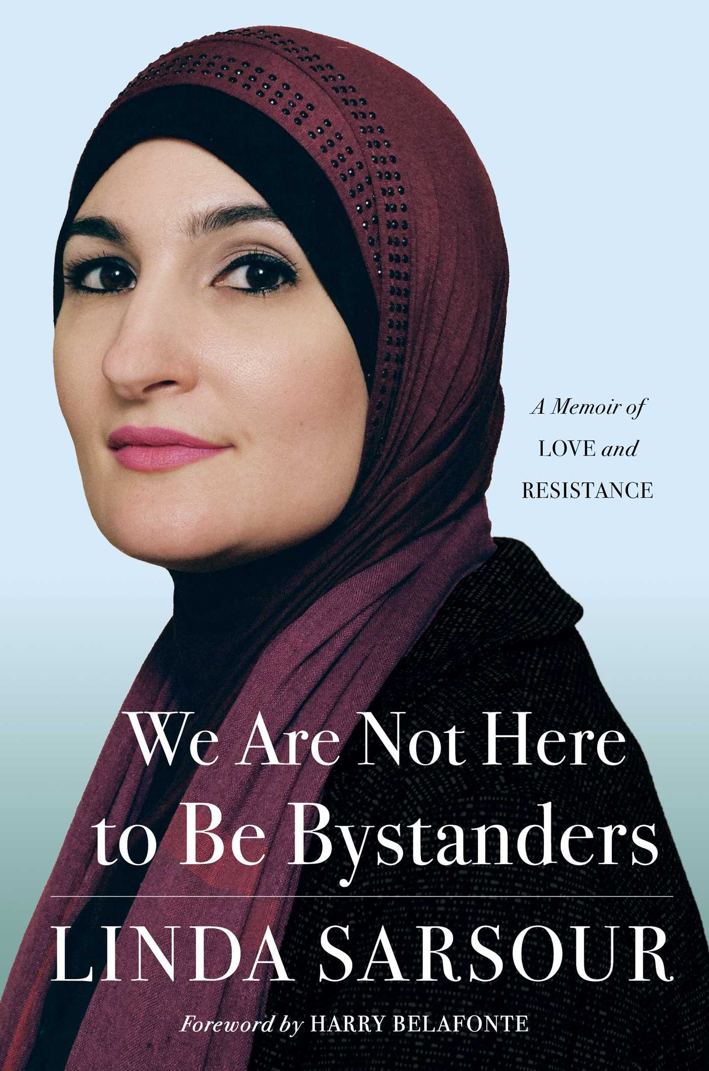 front cover of We Are Not Here to be Bystanders by Linda Sarsour