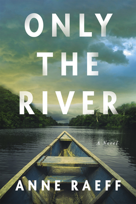 front cover of Only the River by Anne Raeff
