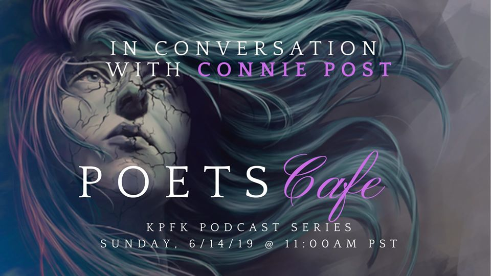 KPFK Poets Cafe Podcast Series In Conversation with Connie Post