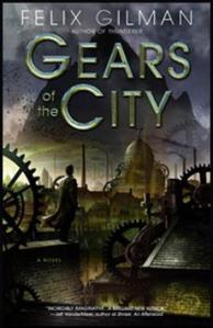 Featured Author Review: 'Gears of the City' by Felix Gilman