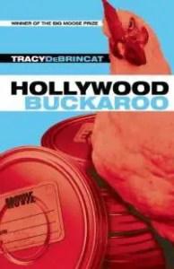 Hollywood Buckaroo by Tracy DeBrincat