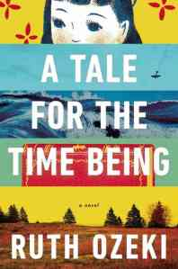 LitStack Review: 'A Tale for the Time Being' by Ruth Ozeki