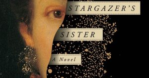 LitStack Review:  The Stargazer's Sister by Carrie Brown