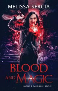 12/3/18 – December Giveaway: Blood and Magic by Melissa Sercia