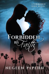 12/5/2018 – December Giveaway: Forbidden by Faith by Negeen Papehn