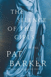 12/27/18: December Giveaway – The Silence of the Girls by Pat Barker