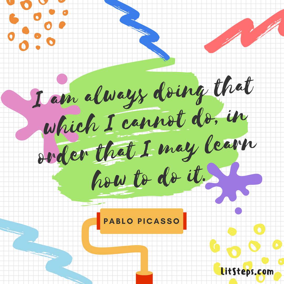 Pablo Picasso quote, learn through doing, keep trying