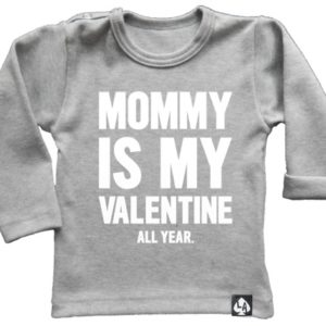 baby special valentine mommy is my valentine grijs