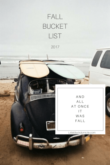Take A Peek At Our Fall Bucket List @littleblackdomicile.com