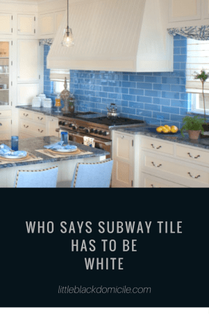 littleblackdomiclie.com who says subway tile has to be white