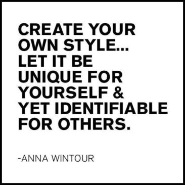 anna wintour Create your own style quote