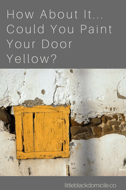 Yellow Doors-littleblackdomicile-pinterest-yellow paint colors for doors