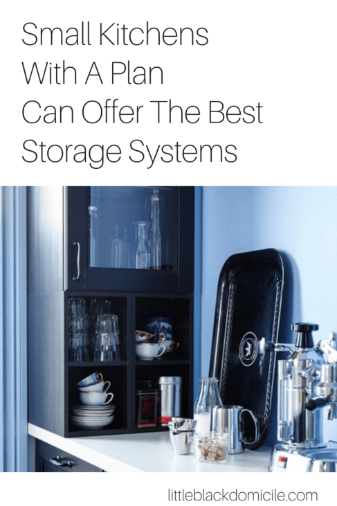 Small Kitchens With A Plan Can Offer The Best Storage Systems-littleblackdomicile