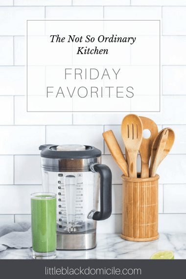little-black-domicile-friday-favorites-the not so ordinary kitchen