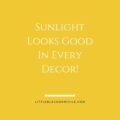 sunlight looks good in every decor-littleblackdomicile.com