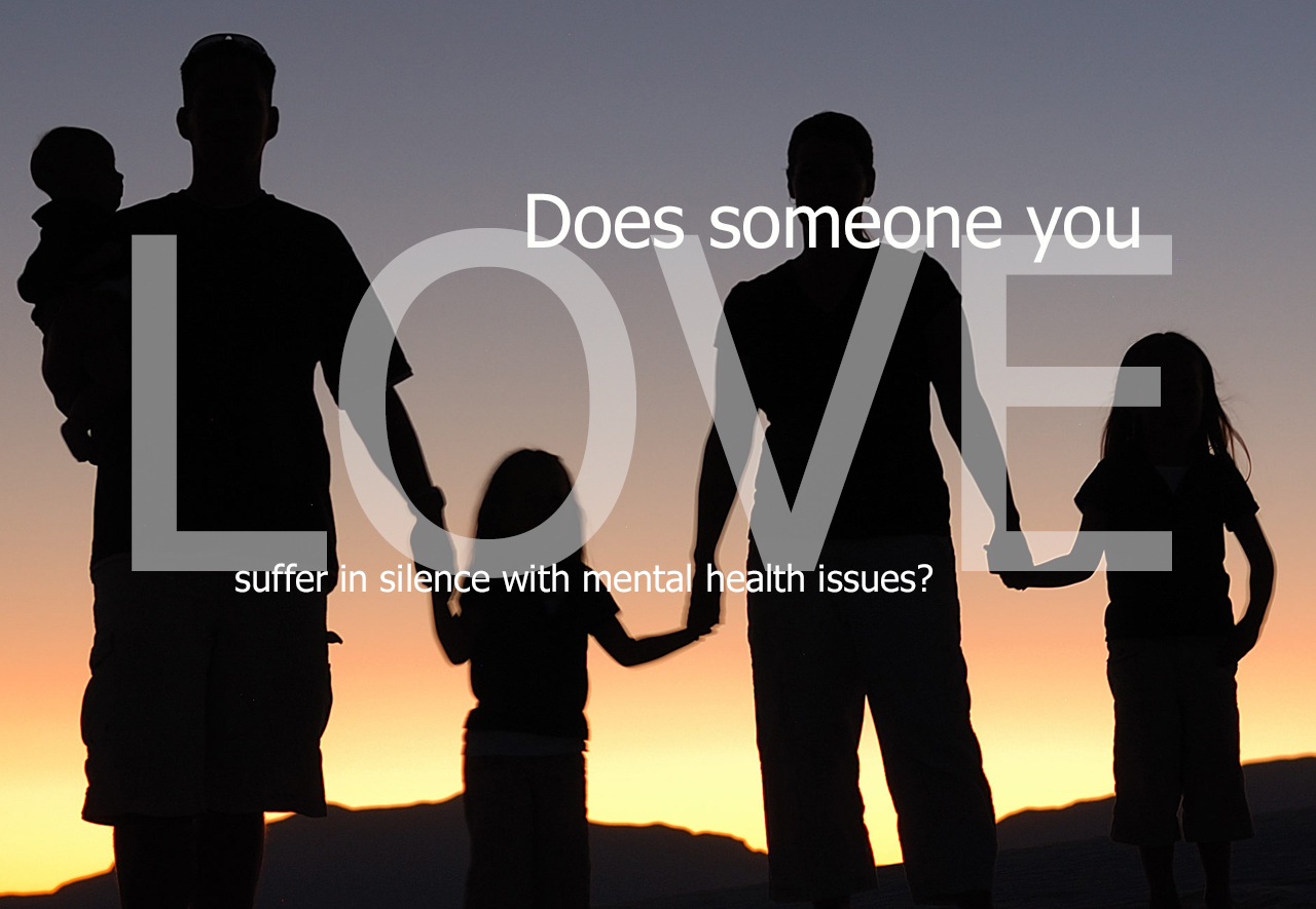 Someone you love has mental health problems