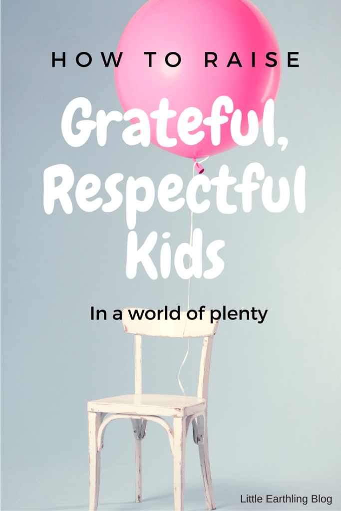 We all want our children to turn out well. Here are words of wisdom on how to raise grateful, respectful kids.