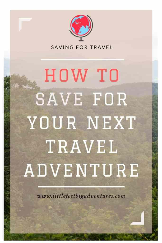 Tips for How To Save For Travel! Use these tips to put more money in your pocket so you can experience more travel adventures.