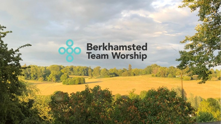 Photo of landscape with Berkhamsted Team Worship logo