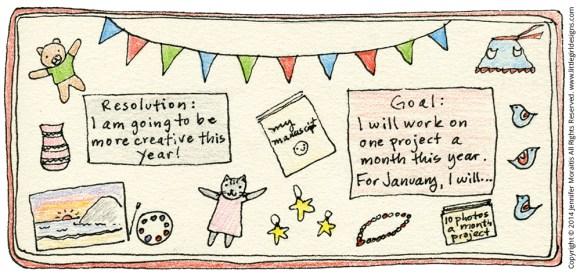 Make Goals Not Resolutions: Break your goals into easy steps.