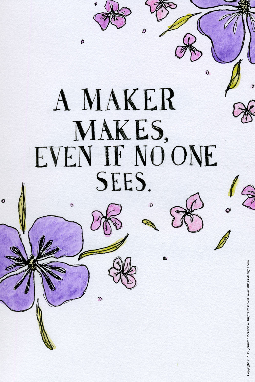 A Maker Makes, Even When No One Sees - do you have to have an incredibly successful creative business in order to feel valued? In order to do what you love? I don't think so...@littlegirldesigns.com