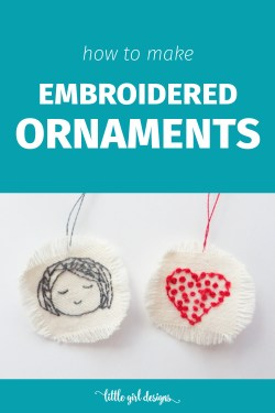 You only need a few supplies to make these adorable embroidered ornaments. I make these throughout the year (not just for Christmas! :)), and they're also cute as tags for gifts. via littlegirldesigns.com