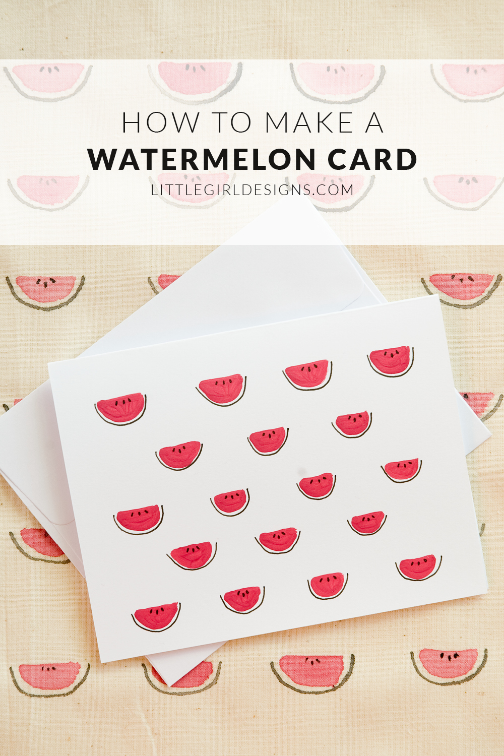Make a Watermelon Card - Yum! Watermelons are delicious AND cute. Make this card and send some love in the mail. Also a great craft for kids! @ littlegirldesigns.com