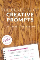 The Benefits of Creative Prompts - How to use prompts for writing, art-making, and creative FUN! Plus a free printable with more than 50 prompts! @ littlegirldesigns.com