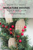 How to Make Miniature Houses for a Christmas Wreath - Want to dress up a wreath but don't have the budget and/or time? This tutorial uses a couple of common items to make cute houses for a wreath. p.s. If you hole-punch the houses and add a ribbon, they also make darling ornaments! @ littlegirldesigns.com