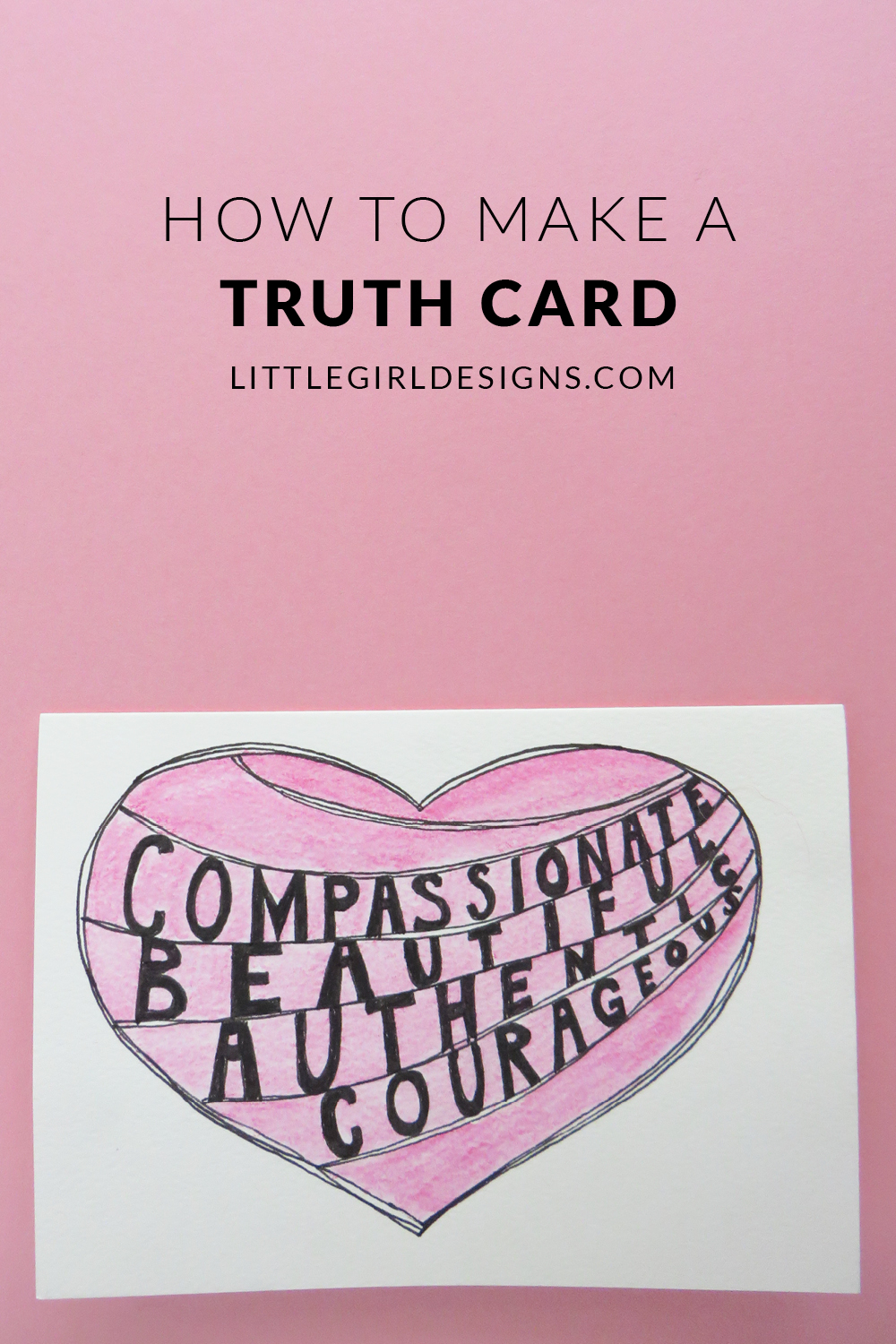 How to make a Truth Card - Learn how to create a beautiful card that will encourage a friend. (You can also make these for you! :)) @ littlegirldesigns.com
