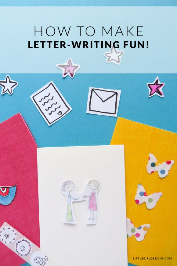 How to Make Letter-writing Fun - Learn some tips on how to make letter-writing fun + a couple super easy tutorials! @ littlegirldesigns.com