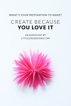 Create Because You LOVE It (audiocast)