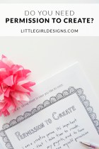Sometimes we need permission to create, right? So here's your gentle nudge, a bit of encouragement, and my story (since I need it too!) Plus a peek into my NEW book! via littlegirldesigns.com