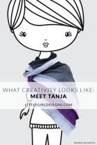 What Creativity Looks Like: Meet Tanja