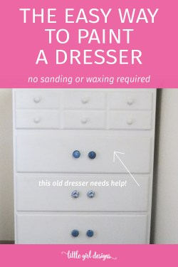 My daughter's dresser needed a serious update but I'm not much of a painter. This post made everything so simple, that I'm going to try it out! I can't believe how nice this updated dresser looks!