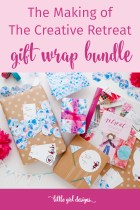The Making of The Creative Retreat Gift Wrap Bundle