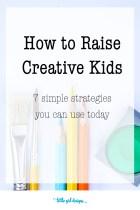 How To Raise Creative Kids
