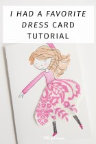 I Had a Favorite Dress Card Tutorial