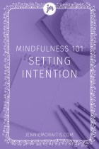 Mindfulness 101: Set an Intention