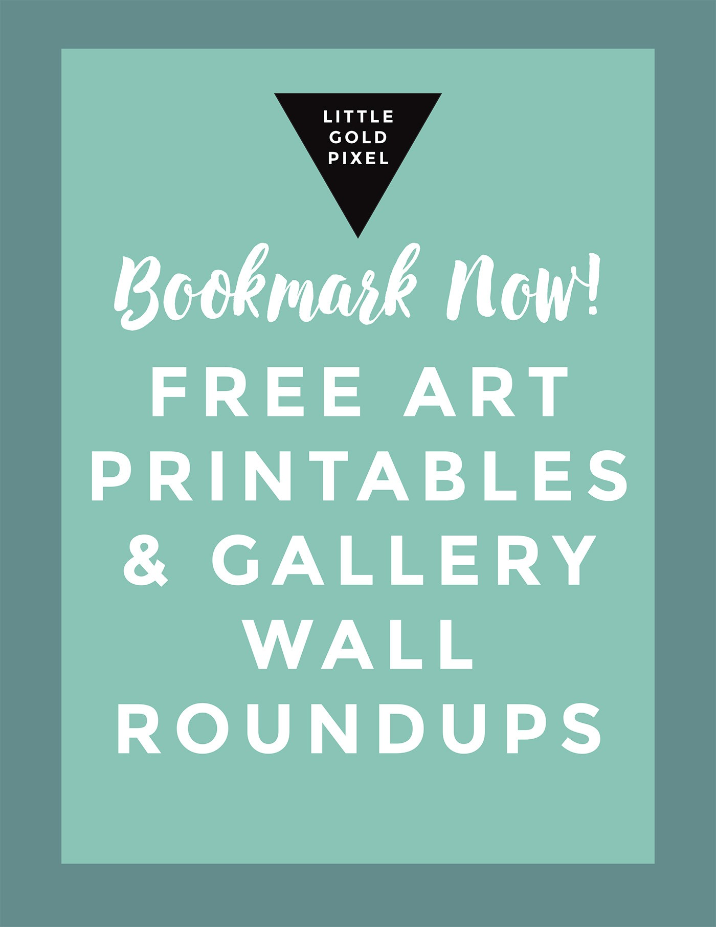Free Printables Design Amp Gallery Wall Resources Little Gold Pixel