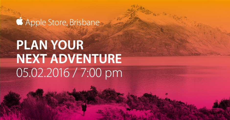 AppleStore_PlanYourNextAdventure_Brisbane_5Feb16_facebook_newsfeed