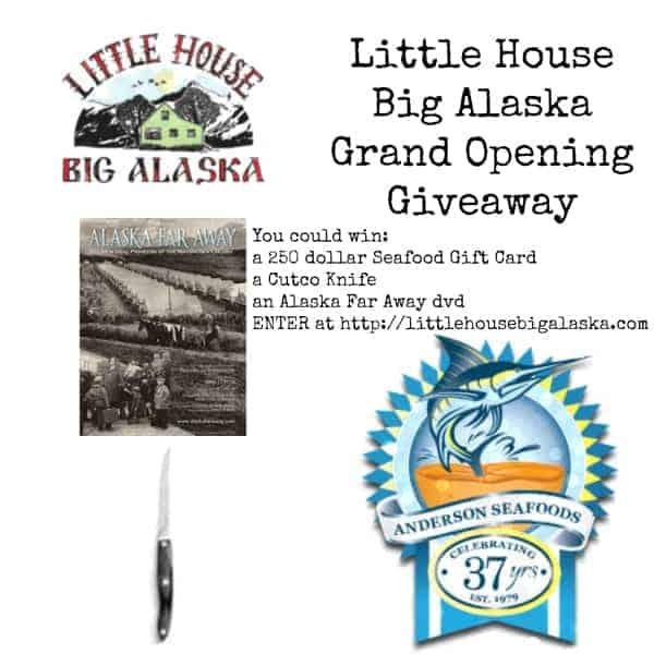 Little House Big Alaska Grand Opening Giveaway