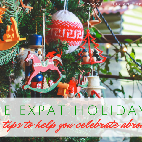 The Expat Holidays –<br> 5 Tips To Help You Celebrate Abroad