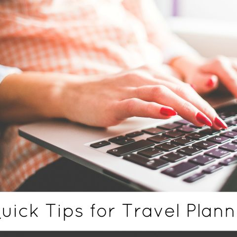 7 Quick Tips for Travel Planning