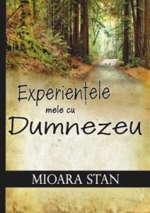 Experientele mele cu Dumnezeu Mioara Stan